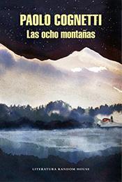 descargar epub Las ocho montañas – Autor Paolo Cognetti