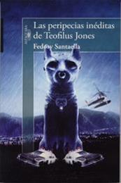 descargar epub Las peripecias inéditas de Teofilus Jones – Autor Fedosy Santaella gratis
