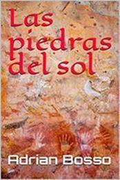 descargar epub Las piedras del sol – Autor Adrian Bosso gratis
