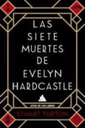 descargar epub Las siete muertes de Evelyn Hardcastle – Autor Stuart Turton gratis