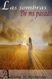 descargar epub Las sombras de mi pasado – Autor Adriana W. Hernández