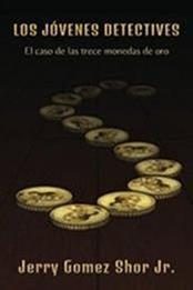 descargar epub Las trece monedas de oro – Autor Jerry Gomez Shor Jr. gratis
