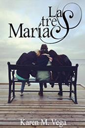 descargar epub Las tres Marías – Autor Karen M. Vega gratis