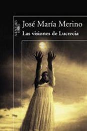 descargar epub Las visiones de Lucrecia – Autor José María Merino gratis