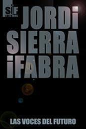 descargar epub Las voces del futuro – Autor Jordi Sierra i Fabra gratis