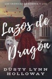descargar epub Lazos de dragón – Autor Dusty Lynn Holloway gratis