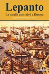 descargar epub Lepanto, la batalla que salvó a Europa – Autor Agustín Ramón Rodríguez González