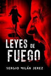 descargar epub Leyes de fuego – Autor Sergio Milán Jerez