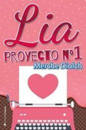 descargar epub Lia (proyecto número uno) – Autor Merche Diolch gratis