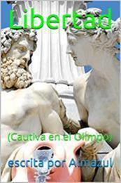 descargar epub Libertad: Cautiva en el Olimpo – Autor Almazul gratis