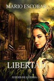 descargar epub Libertad – Autor Mario Escobar