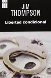 descargar epub Libertad condicional – Autor Jim Thompson