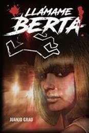 descargar epub Llámame Berta – Autor Juanjo Grau gratis