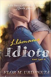 descargar epub Llámame Idiota – Autor Flor M. Urdaneta gratis