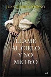 descargar epub Llamé al cielo y no me oyó – Autor Juan Pedro Cosano gratis