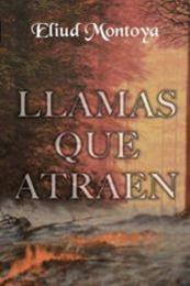 descargar epub Llamas que atraen – Autor Eliud Montoya