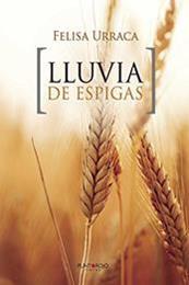 descargar epub Lluvia de espigas – Autor Felisa Urraca gratis