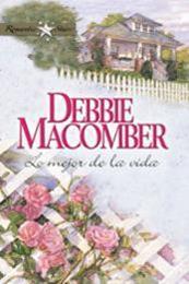 descargar epub Lo Mejor de la Vida – Autor Debbie Macomber