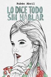 descargar epub Lo dice todo sin hablar – Autor Rubén Abril