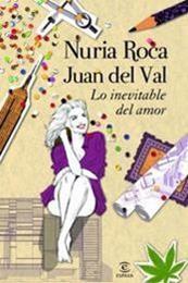 descargar epub Lo inevitable del amor – Autor Juan del Val;Nuria Roca