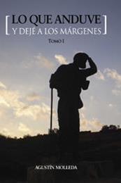 descargar epub Lo que anduve y dejé a los márgenes I – Autor Agustín Molleda