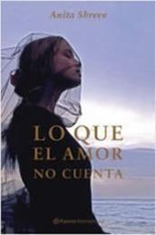 descargar epub Lo que el amor no cuenta – Autor Anita Shreve gratis