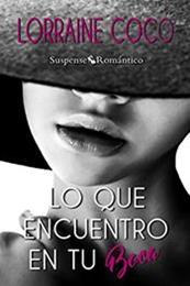 descargar epub Lo que encuentro en tu boca – Autor Lorraine Cocó gratis