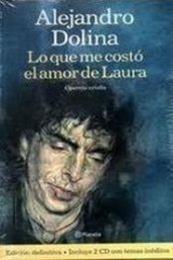 descargar epub Lo que me costó el amor de Laura – Autor Alejandro Dolina gratis