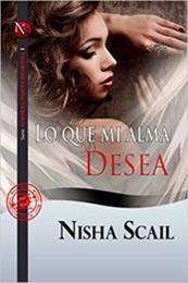 descargar epub Lo que mi alma desea – Autor Nisha Scail