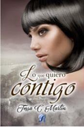 descargar epub Lo que quiero contigo – Autor Tessa C. Martín