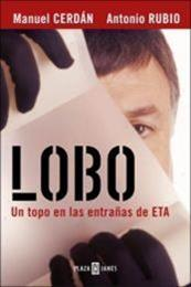 descargar epub Lobo. Un topo en las entrañas de ETA – Autor Antonio Rubio;Manuel Cerdán