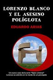 descargar epub Lorenzo Blanco y el asesino políglota – Autor Eduardo Arias