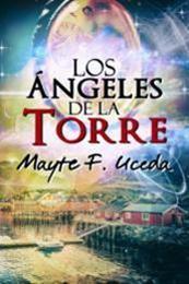 descargar epub Los ángeles de la torre – Autor Mayte F. Uceda