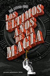 descargar epub Los últimos años de la magia – Autor José Antonio Fideu