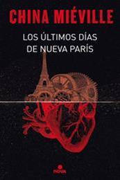 descargar epub Los últimos días de Nueva París – Autor China Miéville