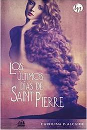 descargar epub Los últimos días de Saint Pierre – Autor Carolina P. Alcaide