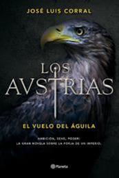 descargar epub Los Austrias. El vuelo del águila – Autor José Luis Corral gratis