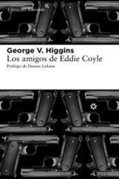 descargar epub Los amigos de Eddie Coyle – Autor George  V. Higgins