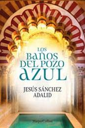 descargar epub Los baños del pozo azul – Autor Jesús Sánchez Adalid