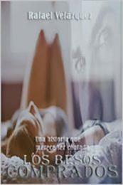 descargar epub Los besos comprados – Autor Rafael Velázquez