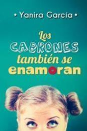 descargar epub Los cabrones también se enamoran – Autor Yanira García