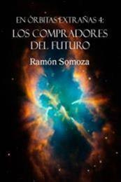 descargar epub Los compradores del futuro – Autor Ramón Somoza gratis