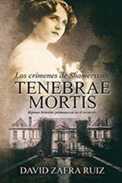 descargar epub Los crímenes de Shamersville: Tenebrae Mortis – Autor David Zafra Ruiz gratis