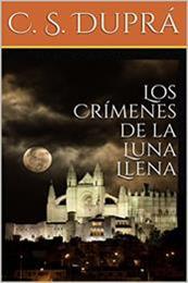 descargar epub Los crímenes de la luna llena – Autor C. S. Duprá