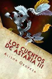 descargar epub Los cuentos de Astaria III: Final – Autor Alison Oropeza gratis