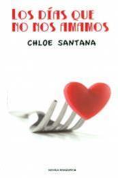 descargar epub Los días que no nos amamos – Autor Chloe Santana