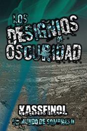 descargar epub Los designios de la oscuridad – Autor Kassfinol gratis