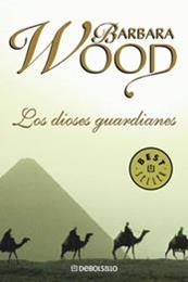 descargar epub Los dioses guardianes – Autor Barbara Wood