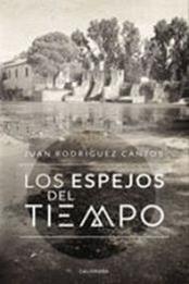descargar epub Los espejos del tiempo – Autor Juan Rodríguez Cantos
