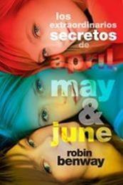 descargar epub Los extraordinarios secretos de April, May y June – Autor Robin Benway